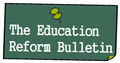 The Education Reform Bulletin